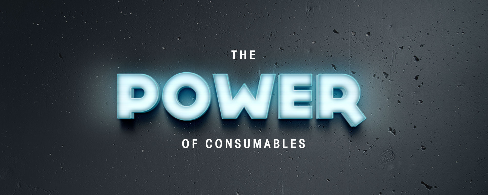 The Power Of Consumables